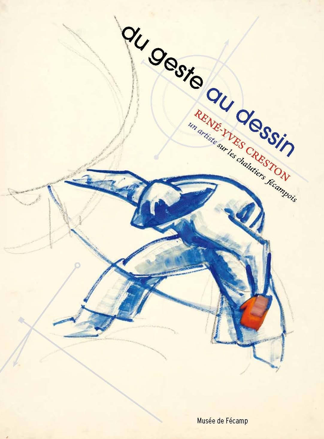 Du geste au dessin : René-Yves Creston, un artiste sur les chalutiers fécampois