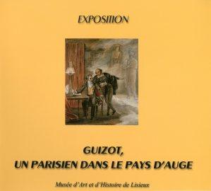 GUIZOT, UN PARISIEN DANS LE PAYS D'AUGE