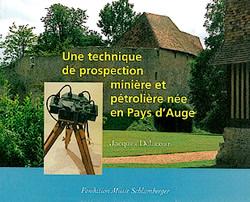 Une technique de prospection minière et pétrolière née en Pays d'Auge