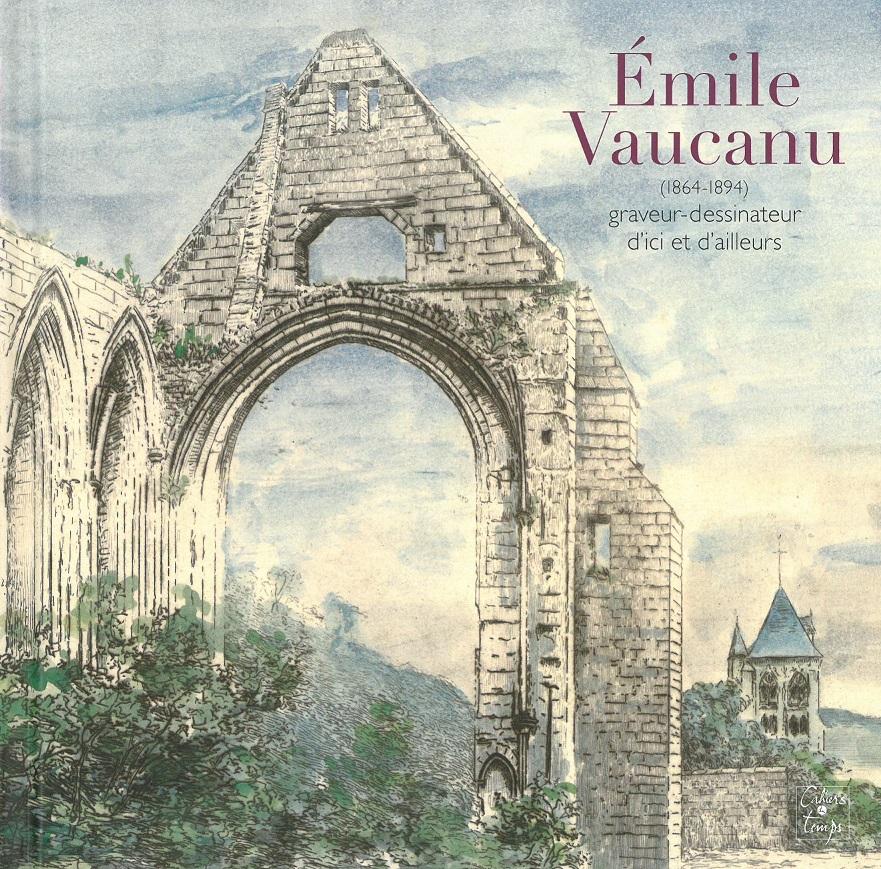 Emile Vaucanu (1864-1894), graveur-dessinateur d'ici et d'ailleurs