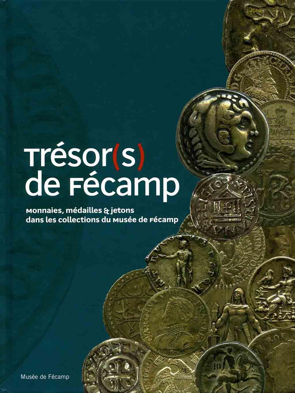 Trésor(s) de Fécamp - Monnaies, médailles & jetons dans les collections du Musée de Fécamp