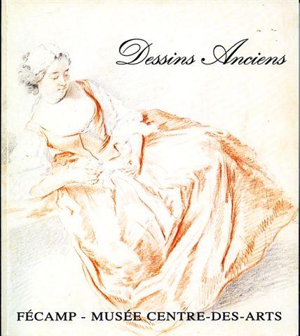 Catalogue raisonné des dessins anciens du musée de Fécamp