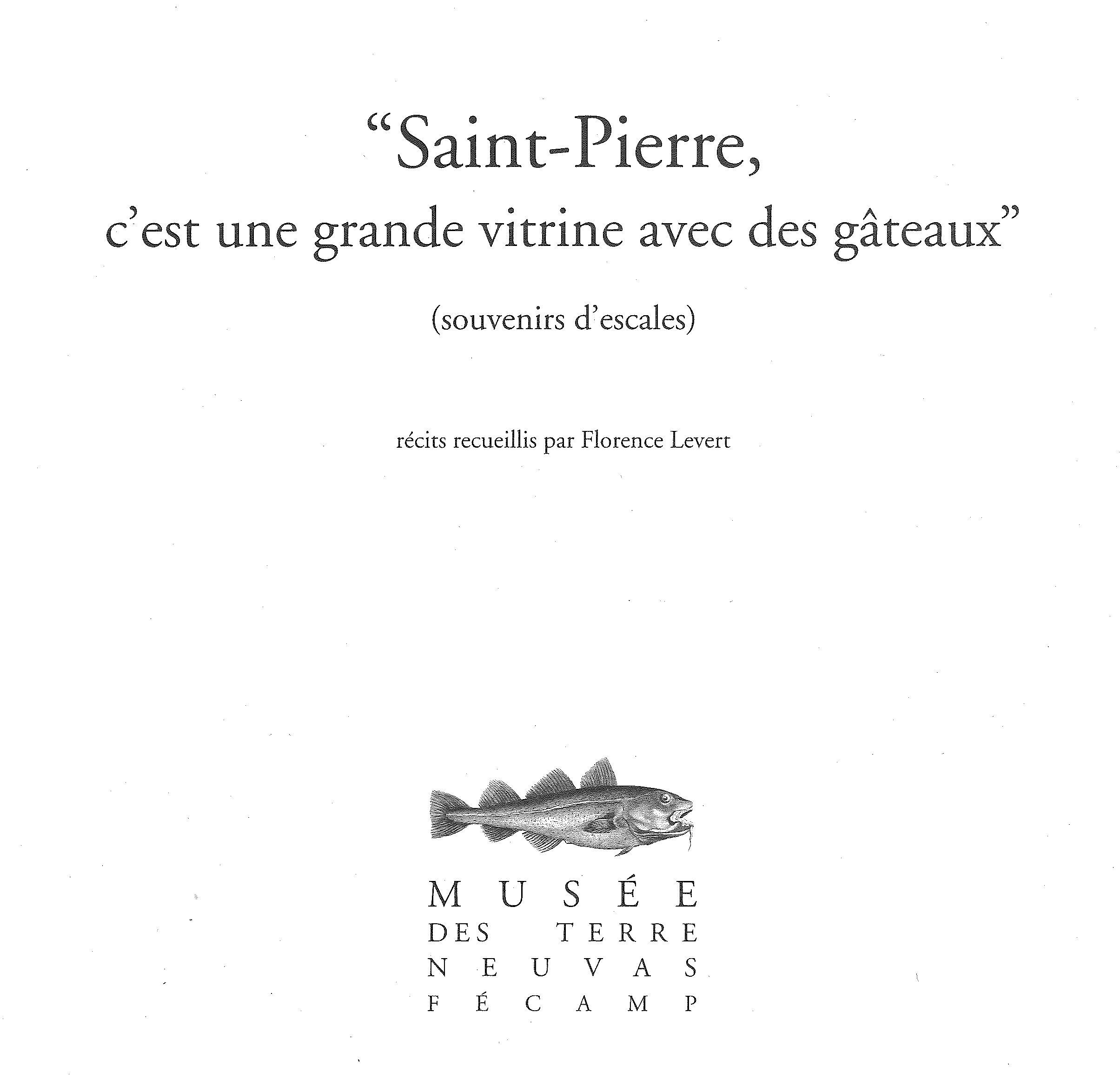 Saint-Pierre, c'est une grande vitrine avec des gâteaux (souvenirs d'escales)