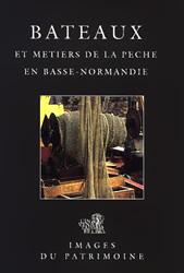 Bateaux et métiers de la pêche en Basse-Normandie