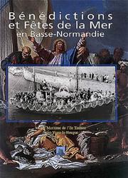 Bénédictions et fêtes de la mer en Basse-Normandie