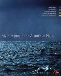 Vivre et pêcher en Atlantique Nord