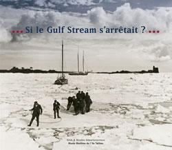 Si le Gulf Stream s'arrêtait ?