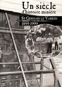 Un siècle d'histoire minière à Saint-Germain-le-Vasson