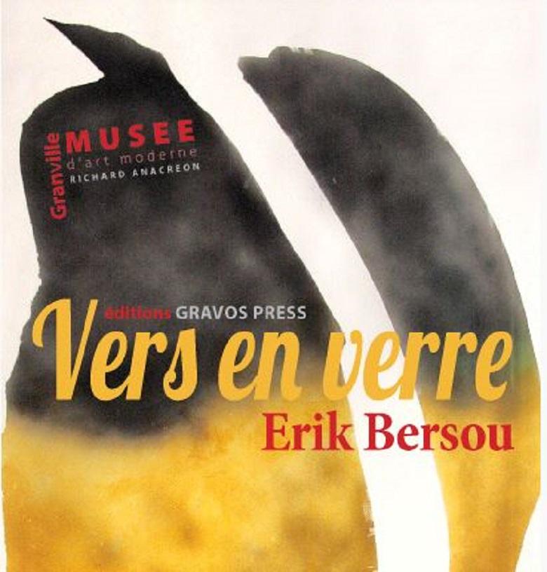 Vers en verre. Erik Bersou