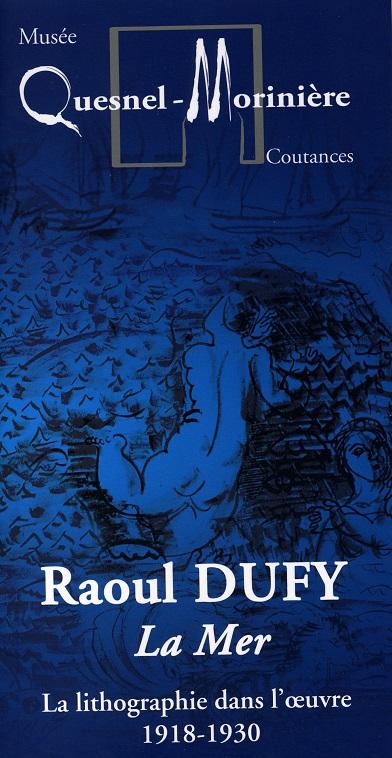 Raoul Dufy - La mer, la lithographie dans l'oeuvre, 1918-1930