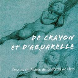 De crayon et d'aquarelle, dessins du Musée du château de Flers