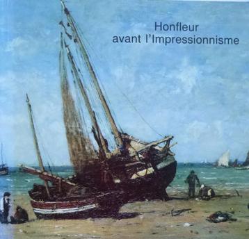 Avant l'impressionnisme : le préimpressionisme à Honfleur 1820 - 1870