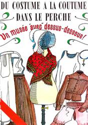Du costume à la coutume dans le Perche de 1830 à 1960