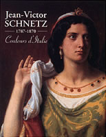 Jean-Victor Schnetz, 1787-1870, couleurs d'Italie