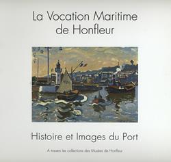 La vocation maritime de Honfleur