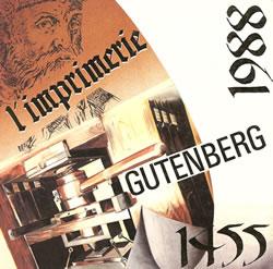 Gutemberg, l'imprimerie 1455-1988.