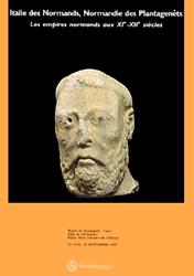 Italie des Normands. Normandie des Plantagenêts : les empires normands aux XIème-XIIème siècles.