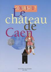 Connais-tu le château de Caen ?