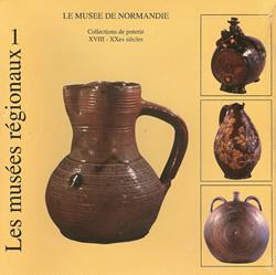 Le Musée de Normandie : collections de poteries