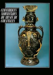 Céramiques normandes du Musée de Coutances