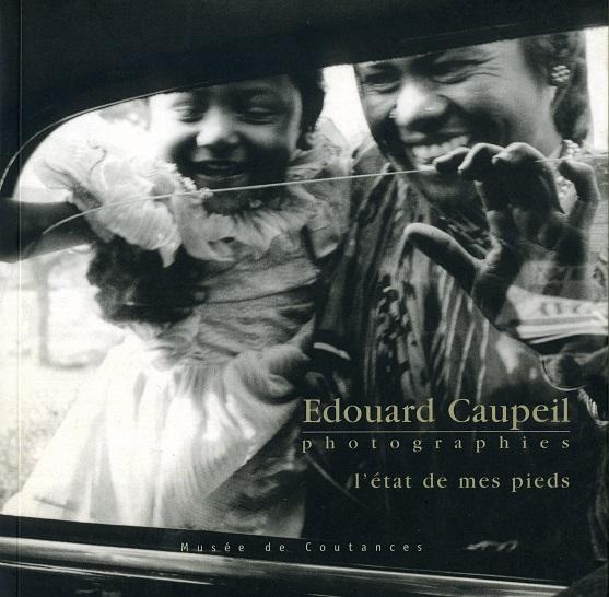 Edouard Caupeil, photographies - L'état de mes pieds