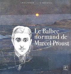 Le Balbec normand de Marcel Proust
