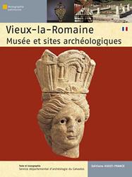 Vieux-la-Romaine : musée et sites archéologiques