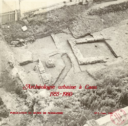 Archéologie urbaine à Caen : 1955-1980