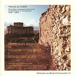 Les châteaux normands : de Guillaume le Conquérant à Richard Coeur de Lion