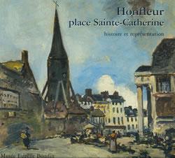 Honfleur, place Sainte-Catherine - Histoire et représentation