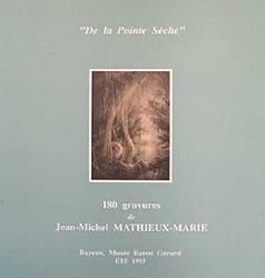 De la pointe sèche : 180 gravures de Jean-Michel Mathieux-Marie