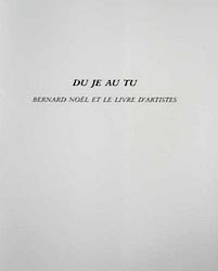 Du Je au Tu - Bernard Noël et le livre d'artistes
