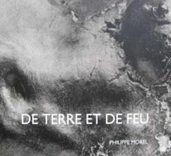 De terre et de feu - Philippe Morel