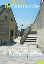 Le château de Caen, une forteresse à travers les âges