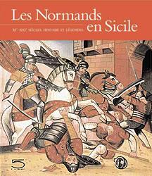 Les Normands en Sicile, XIe-XXIe : histoires et légendes