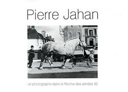 Pierre Jahan : un photographe dans le Perche dans les années 1950