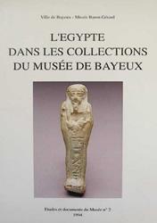 L'Egypte dans les collections du Musée de Bayeux