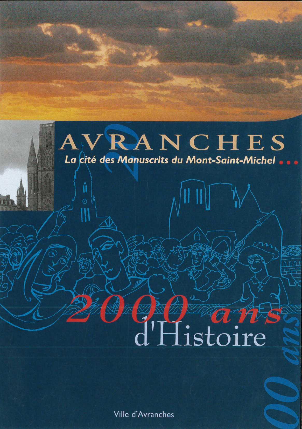 Avranches, la cité des manuscrits du Mont-Saint-Michel - 2000 ans d'histoire