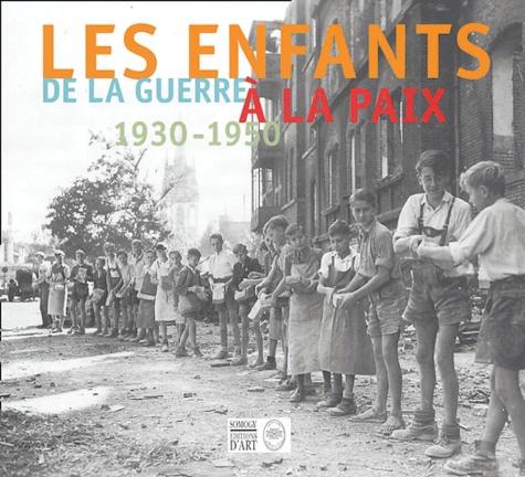 Les enfants de la guerre à la paix, 1930-1950