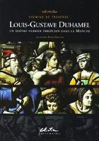 Louis-Gustave Duhamel - un maître-verrier ébroïcien dans la Manche