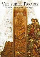 Vue sur le Paradis : la soie, le prêtre, les anges