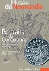 Portraits du conquérant - Images de Guillaume Le Conquérant du XIe au XXIe siècle