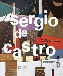 Sergio de Castro, 60 ans de création, 1944/2004