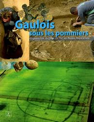 Gaulois sous les pommiers - Découverte de l'âge du fer en Basse-Normandie