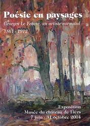 Poésie en paysages, Georges Le Febvre, un artiste normand (1861-1912)