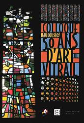 Colloque autour de 50 ans d'art du vitrail