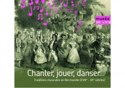Chanter, jouer, danser … Traditions musicales en Normandie (XVIIIe-XXe siècles)