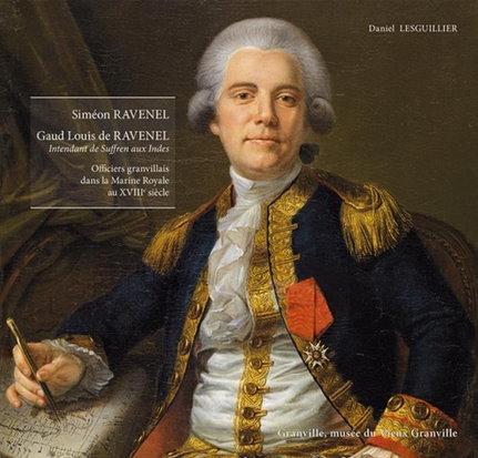 L'histoire de Ravenel - Officiers granvillais dans la Marine Royale du XVIIIe siècle