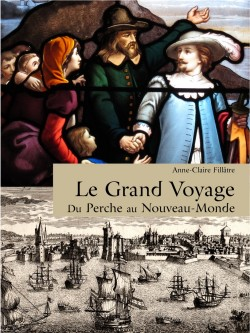 Le grand voyage - Du Perche en Nouvelle France