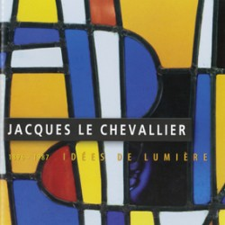 Jacques Le Chevallier (1896-1987) - Idées de lumières